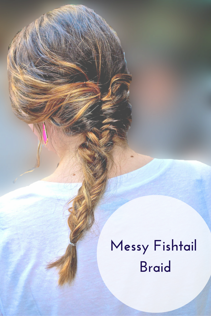Messy Fishtail Braid | Hairstyles - As Told By Ash and Shelbs