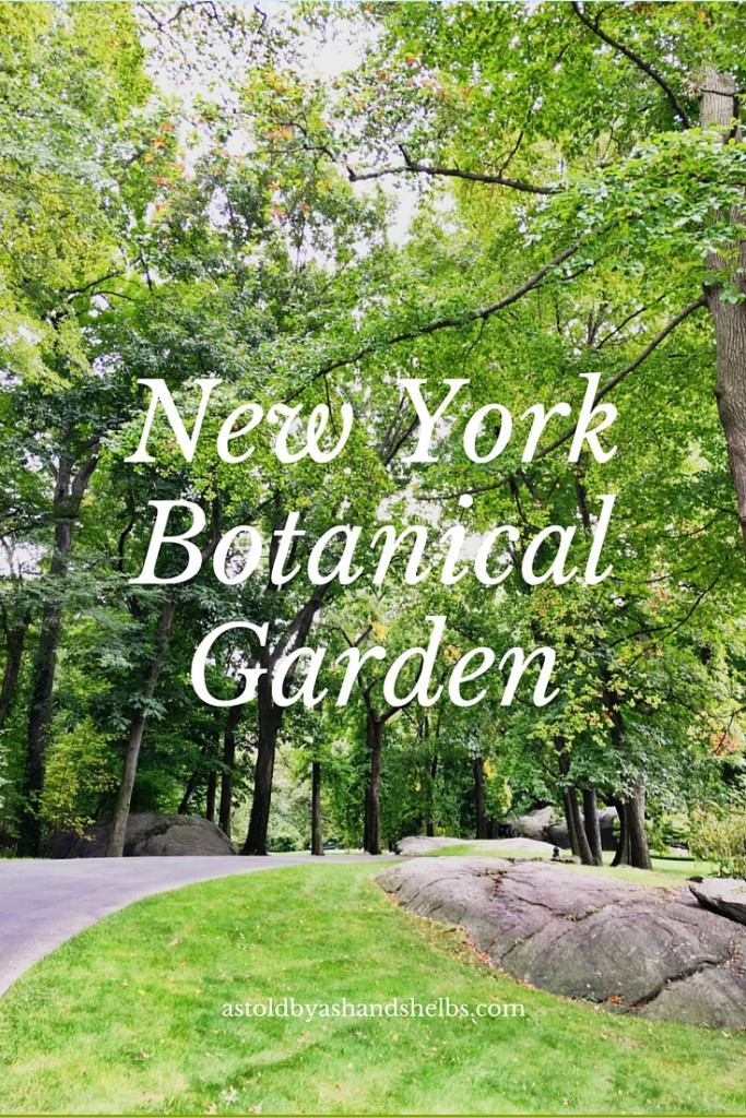 New York Botanical Garden As Told By Ash And Shelbs
