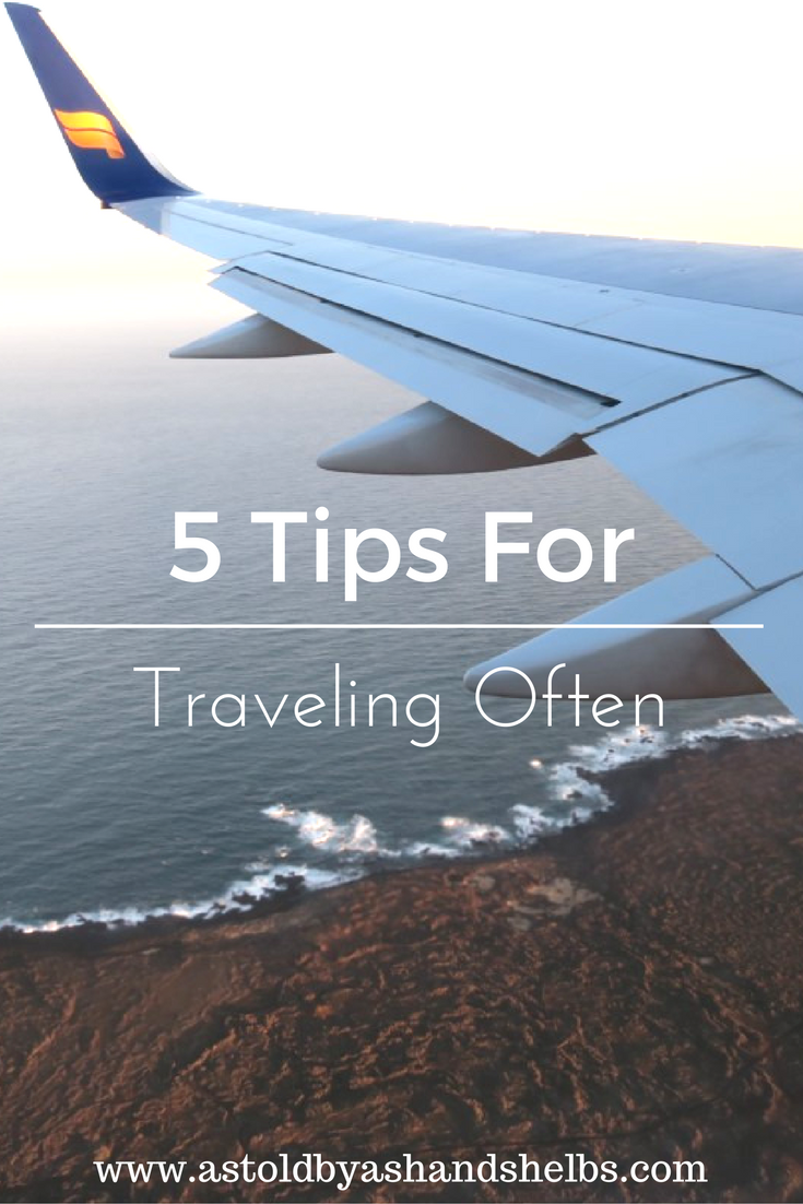 5 Tips For Traveling Often