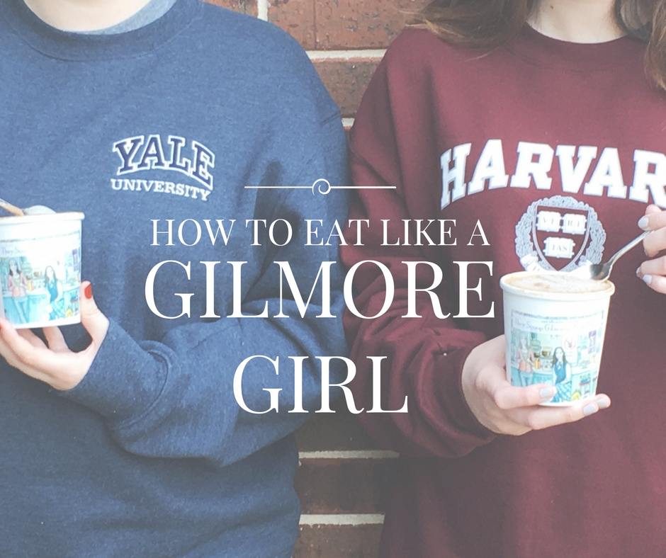 How To Eat Like A Gilmore Girl
