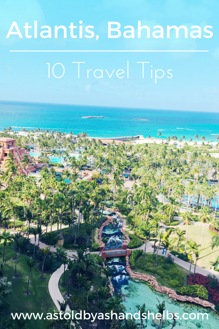 10 Things To Know Before Going To Atlantis, Bahamas