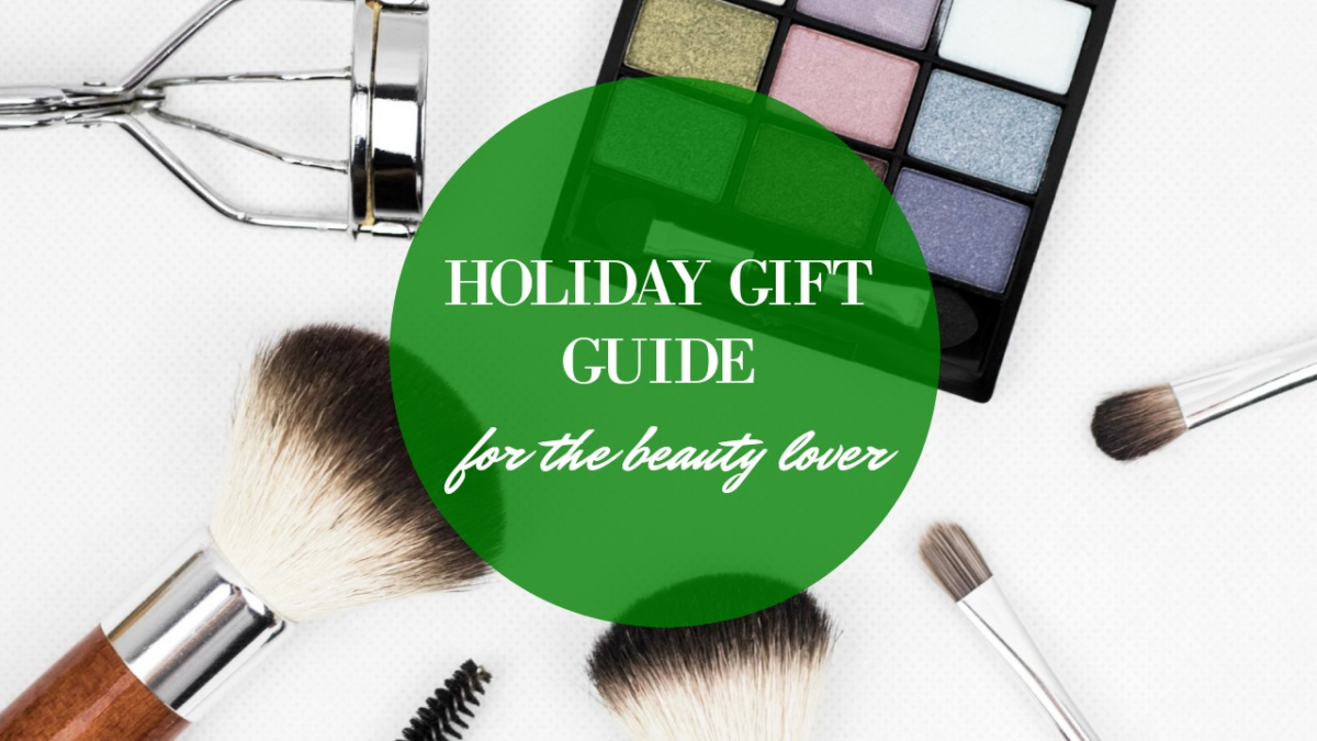 Holiday Gift Guide | Beauty and Wellness